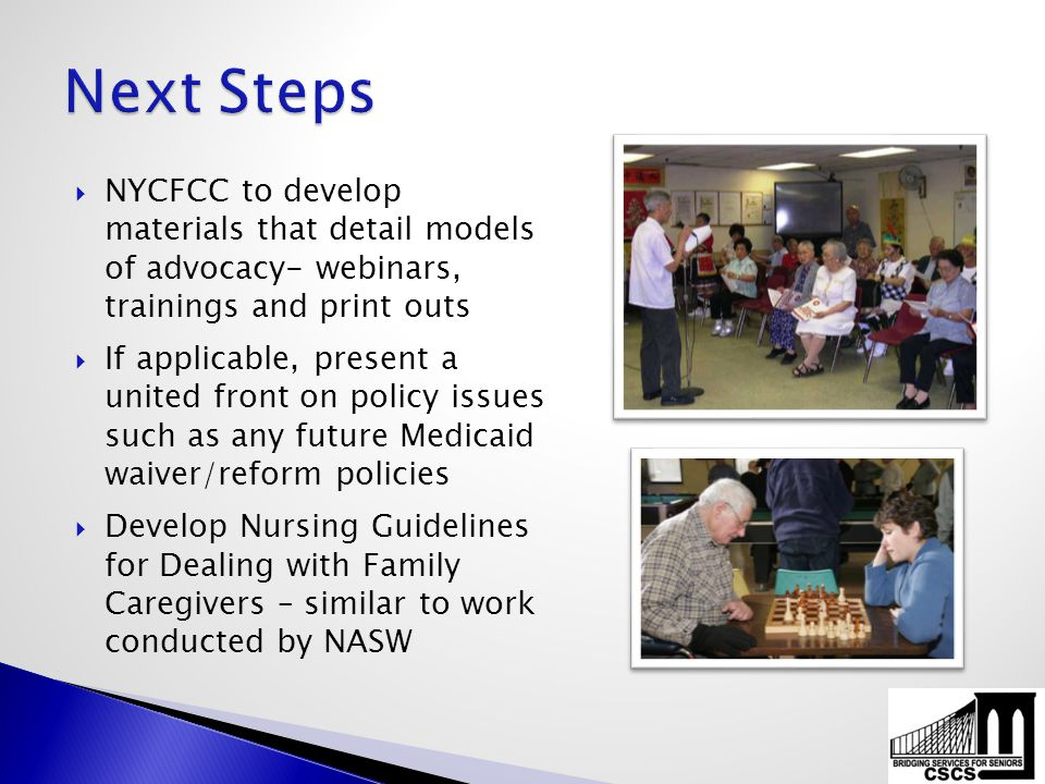  NYCFCC to develop materials that detail models of advocacy- webinars, trainings and print outs  If applicable, present a united front on policy iss