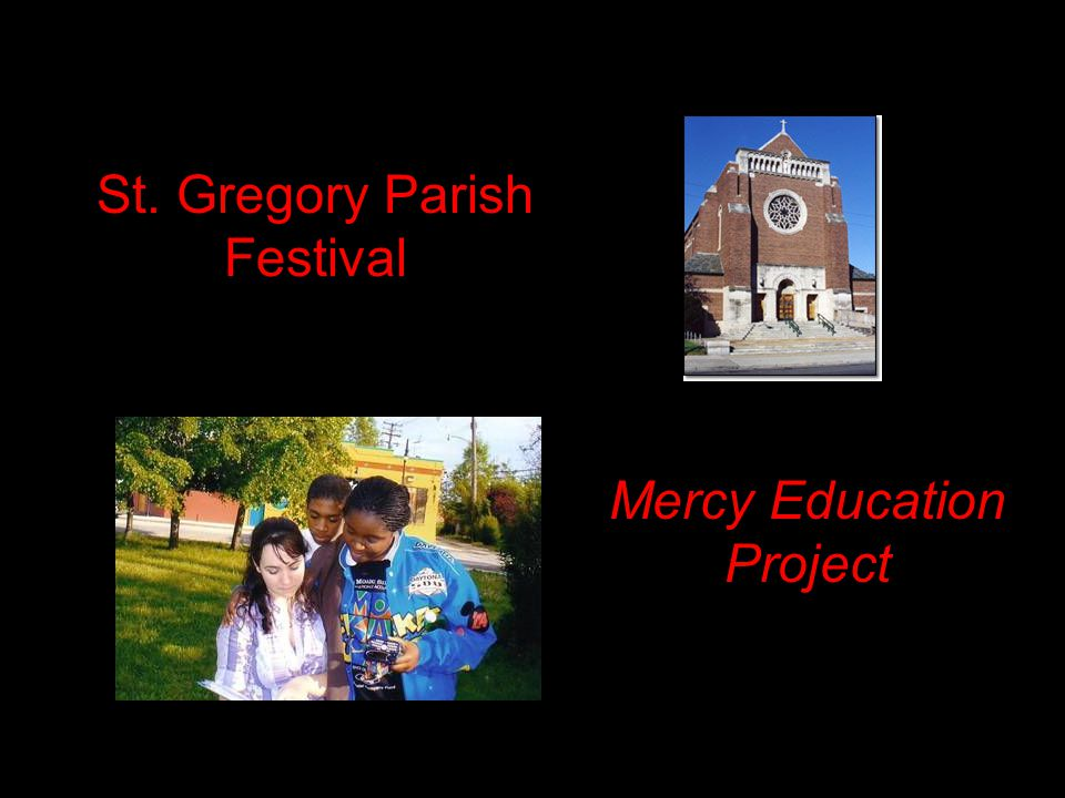 St. Gregory Parish Festival Mercy Education Project