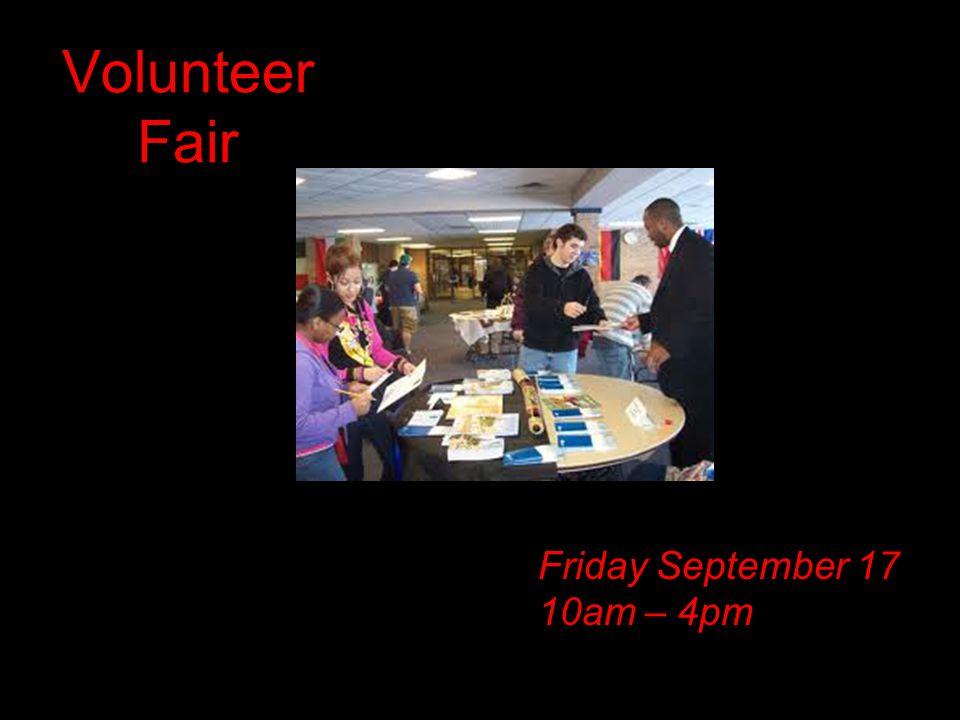 Volunteer Fair Friday September 17 10am – 4pm