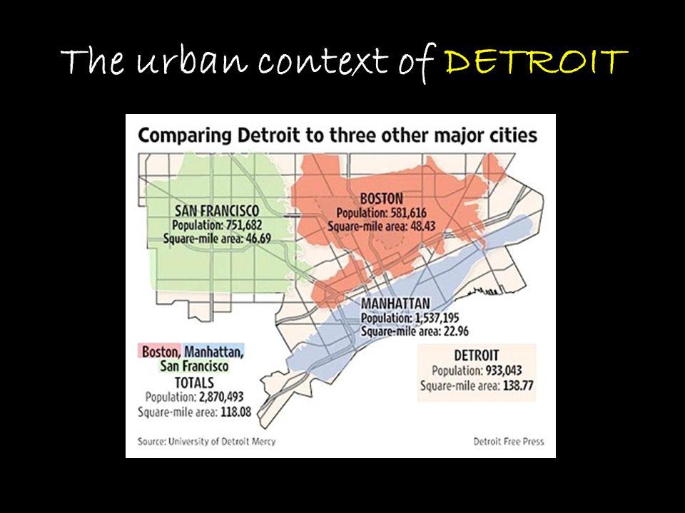 The urban context of DETROIT