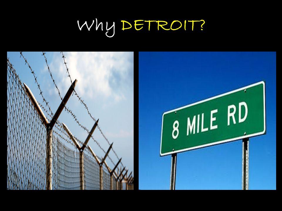 Why DETROIT