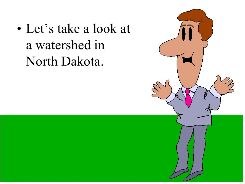 Let's take a look at a watershed in North Dakota.