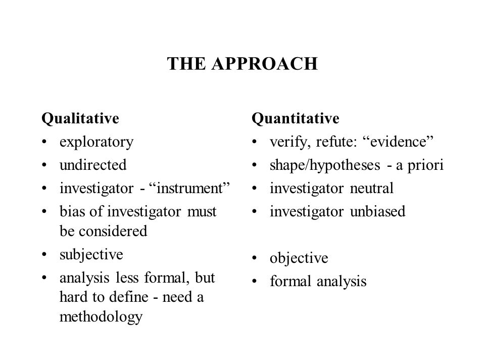 NUMBERS and APPROACH QUALITATIVE - widest variety possible - plans for data collection will influence selection e.g.