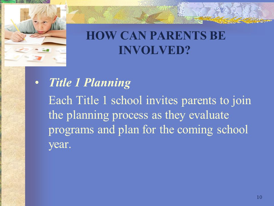 10 HOW CAN PARENTS BE INVOLVED.