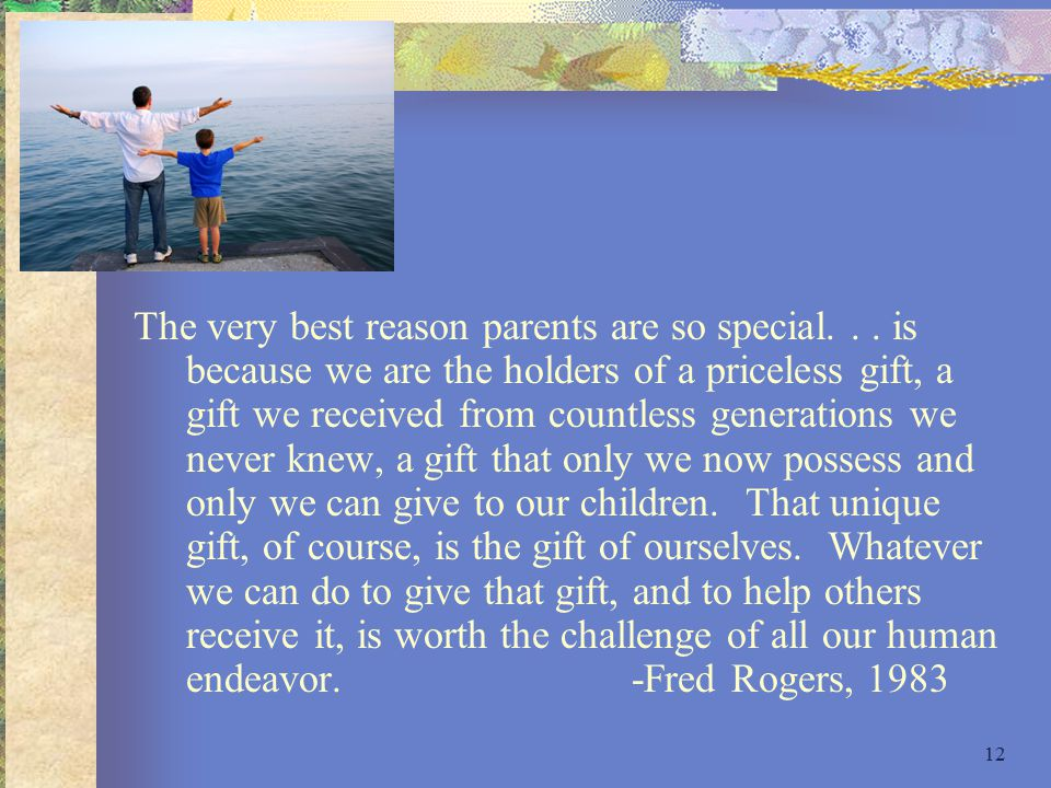 12 The very best reason parents are so special...