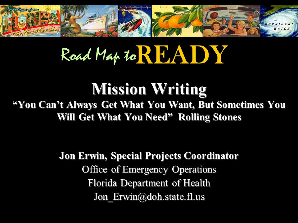 Mission Elements MESSAGE DESCRIPTION/ON-SCENE CONTACT If possible, ID two on-scene POC'sIf possible, ID two on-scene POC's The POC should be a person who is always accessible by phoneThe POC should be a person who is always accessible by phone POC should be the on scene contact, not a site rover or someone in the EOCPOC should be the on scene contact, not a site rover or someone in the EOC –Some vendors will not deliver to a site without a signature from the POC listed in the mission Preferable to have a landline and cell phone numberPreferable to have a landline and cell phone number