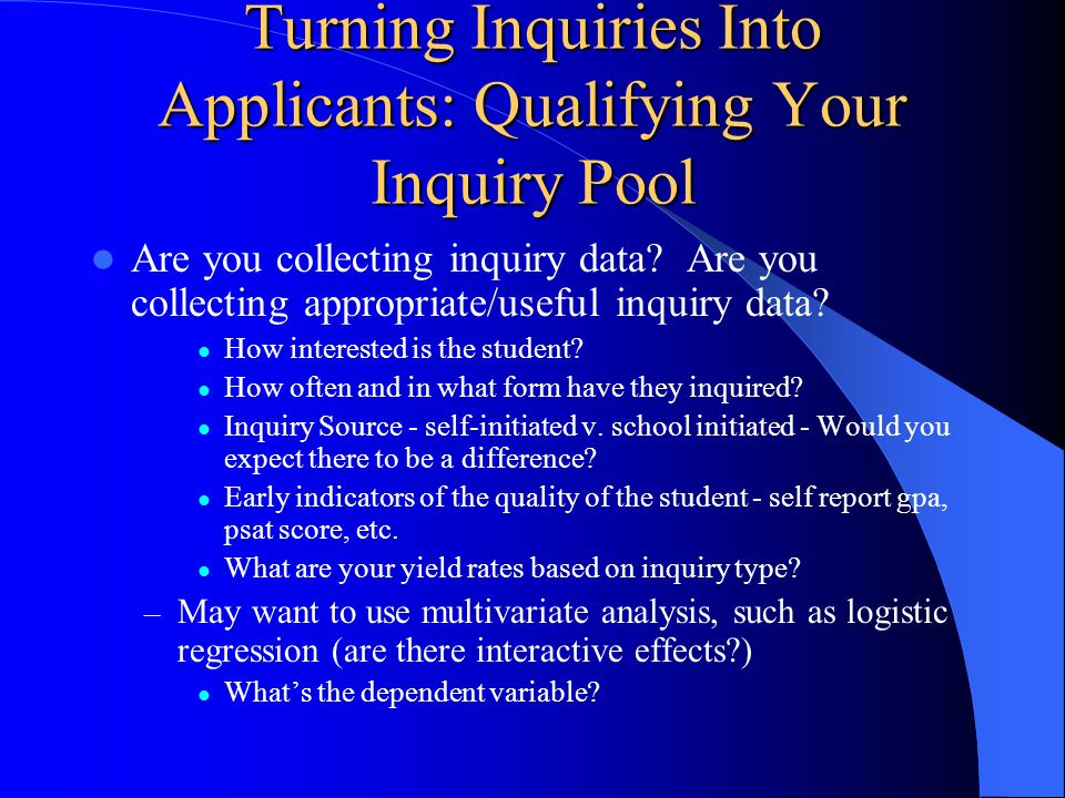 Turning Inquiries Into Applicants: Qualifying Your Inquiry Pool Are you collecting inquiry data.