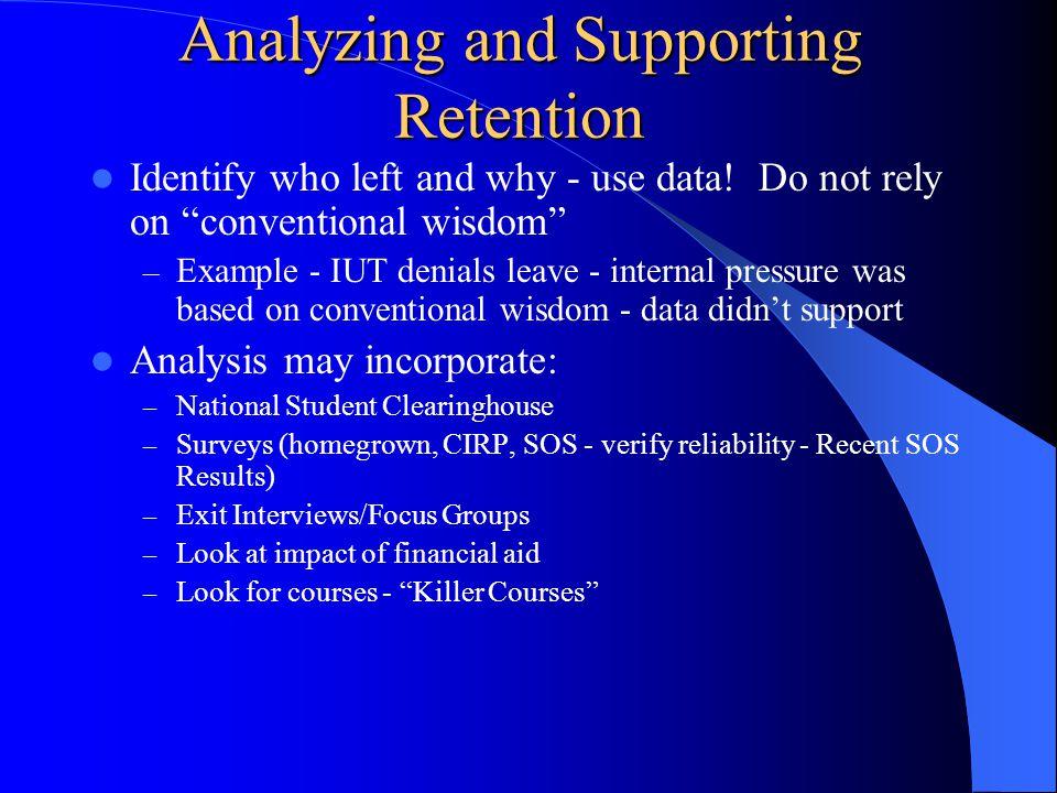 Analyzing and Supporting Retention Identify who left and why - use data.