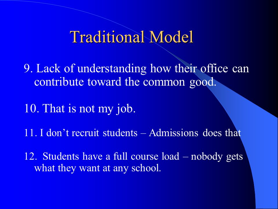 Traditional Model 9. Lack of understanding how their office can contribute toward the common good.