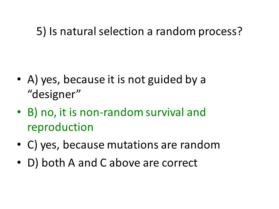 5) Is natural selection a random process.