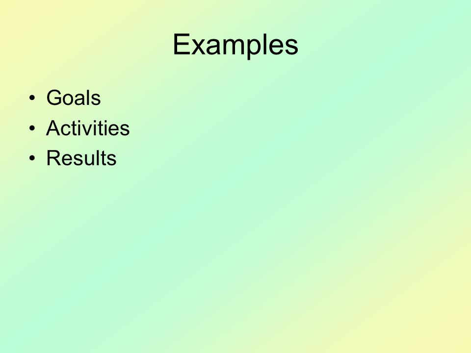 Examples Goals Activities Results