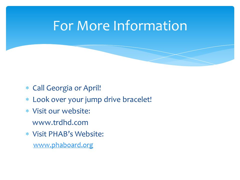  Call Georgia or April.  Look over your jump drive bracelet.