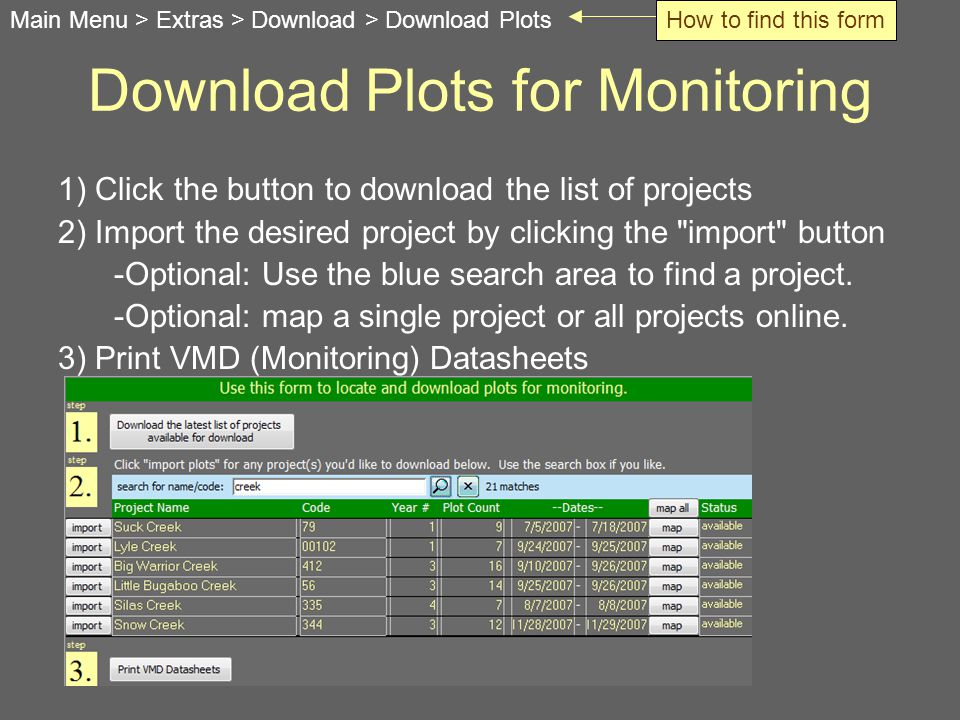 Download Plots for Monitoring 1) Click the button to download the list of projects 2) Import the desired project by clicking the import button -Optional: Use the blue search area to find a project.