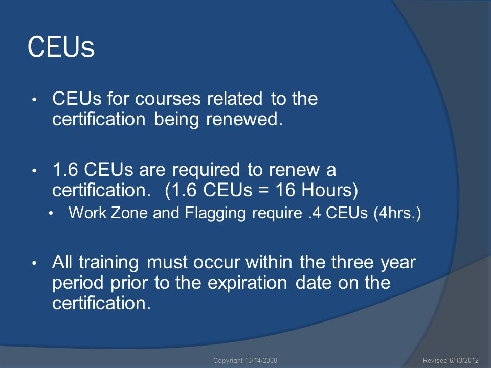 CEUs CEUs for courses related to the certification being renewed.