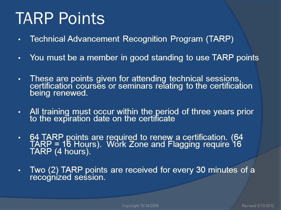 TARP Points Technical Advancement Recognition Program (TARP) You must be a member in good standing to use TARP points These are points given for atten