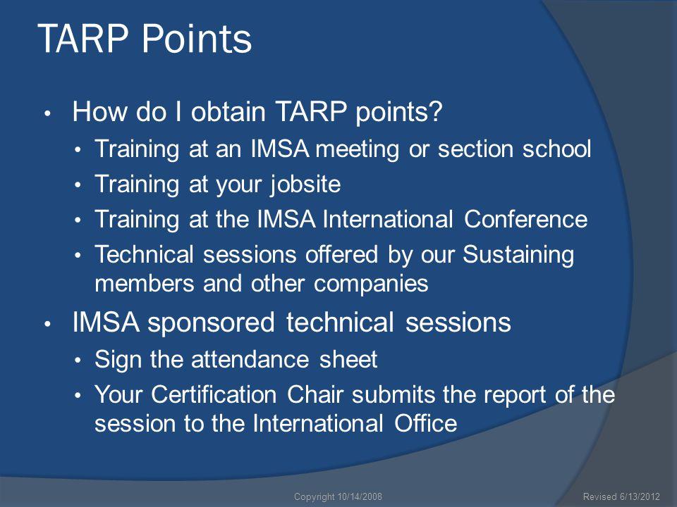 TARP Points How do I obtain TARP points? Training at an IMSA meeting or section school Training at your jobsite Training at the IMSA International Con