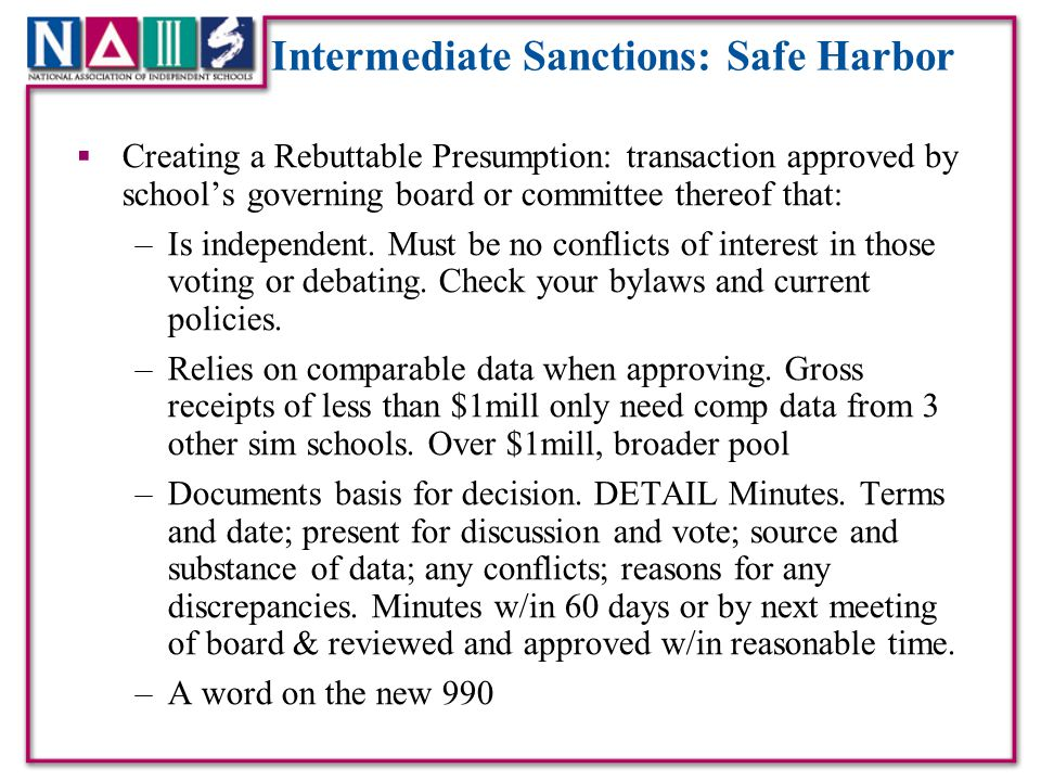 Intermediate Sanctions: Safe Harbor  Creating a Rebuttable Presumption: transaction approved by school's governing board or committee thereof that: –