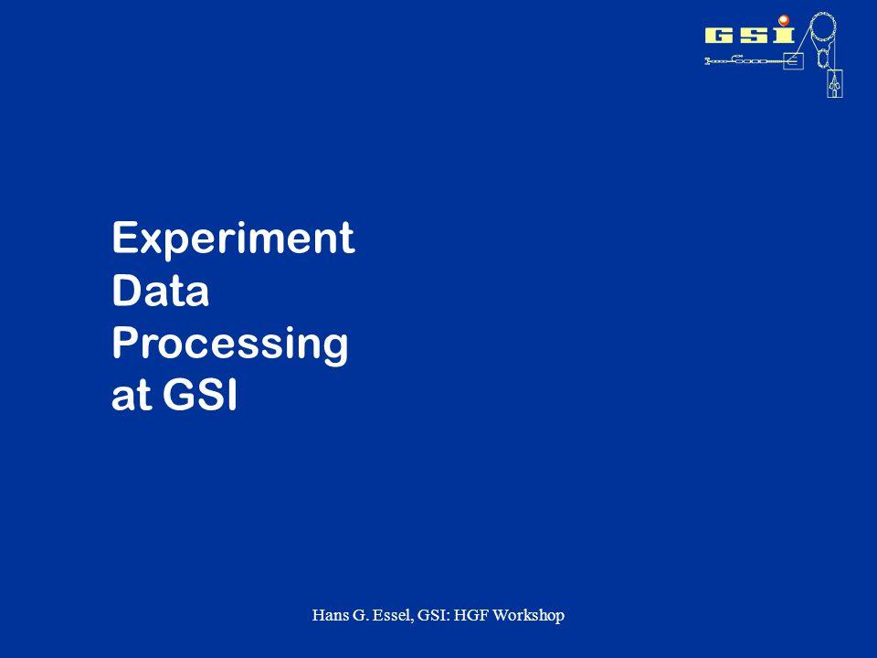 Hans G. Essel, GSI: HGF Workshop Experiment Data Processing at GSI