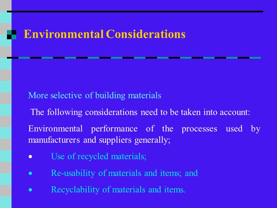 Environmental Considerations Waste minimisation through re-use and recycling.