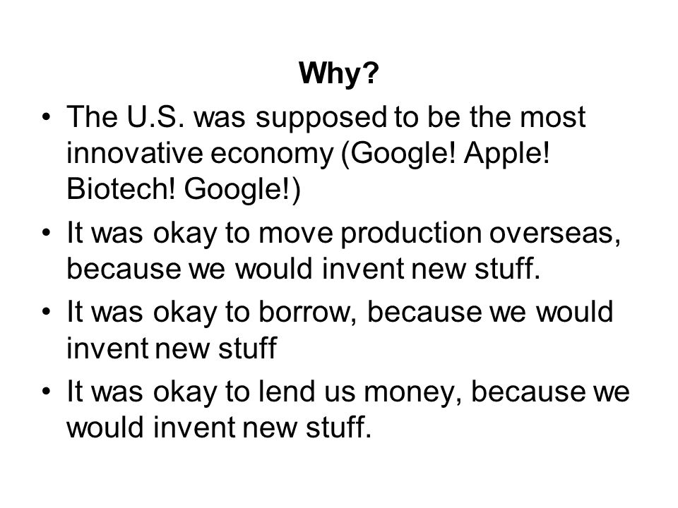 Why. The U.S. was supposed to be the most innovative economy (Google.