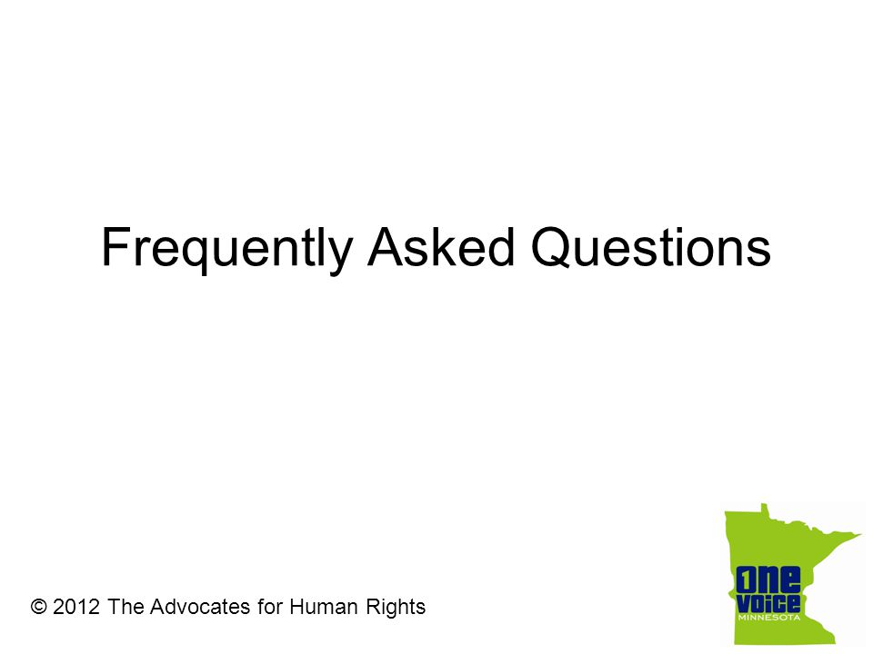Frequently Asked Questions © 2012 The Advocates for Human Rights