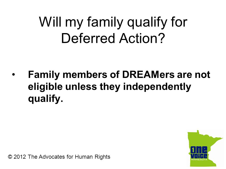 Will my family qualify for Deferred Action.