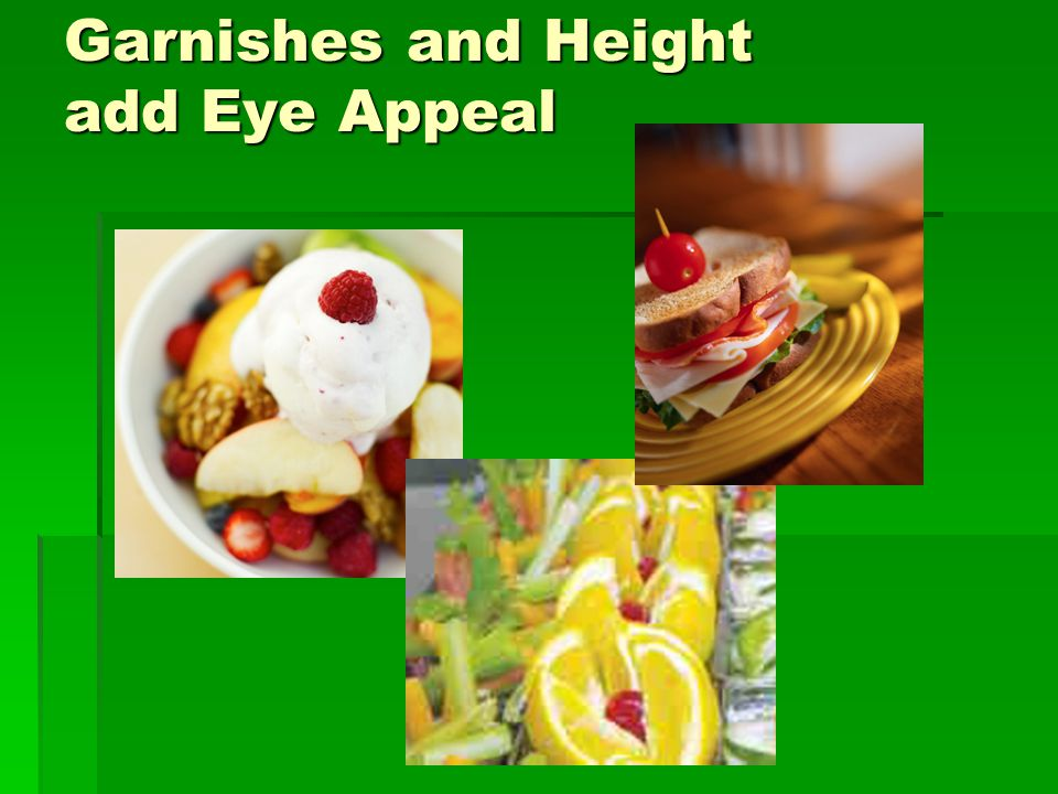 Garnishes and Height add Eye Appeal