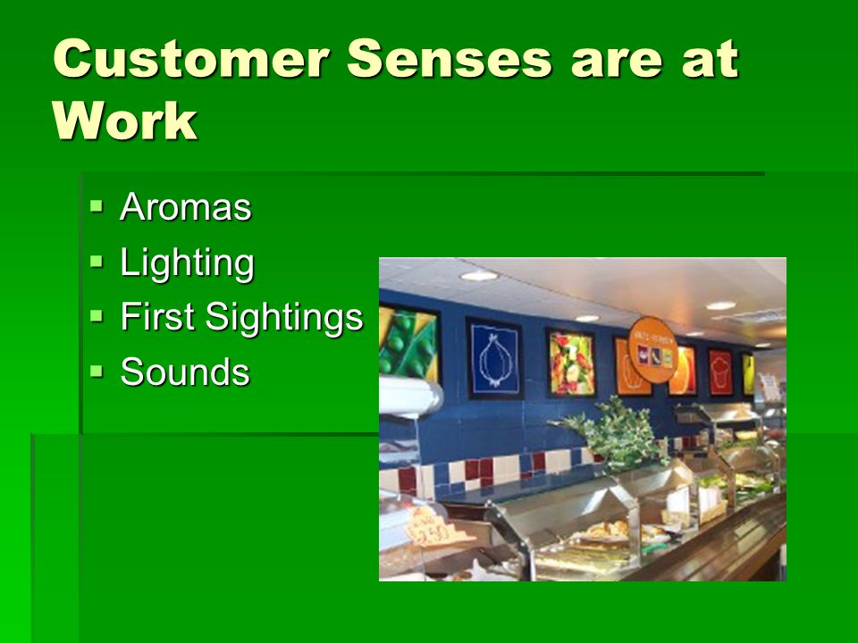 Customer Senses are at Work  Aromas  Lighting  First Sightings  Sounds