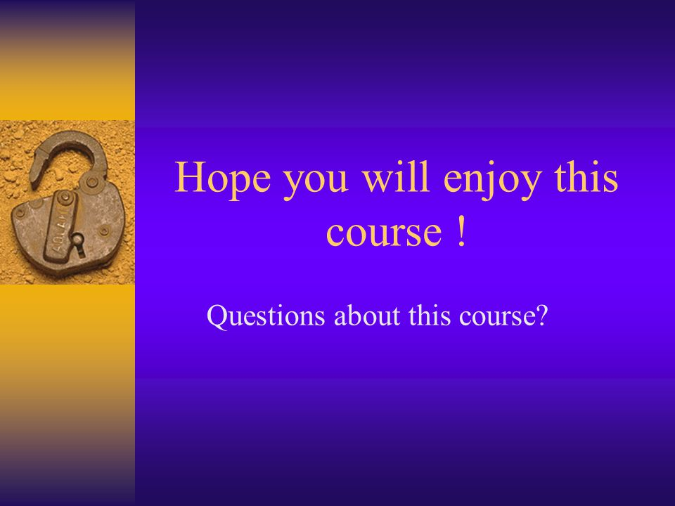Hope you will enjoy this course ! Questions about this course?