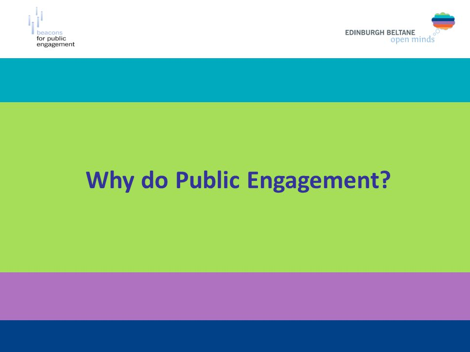 Why do Public Engagement