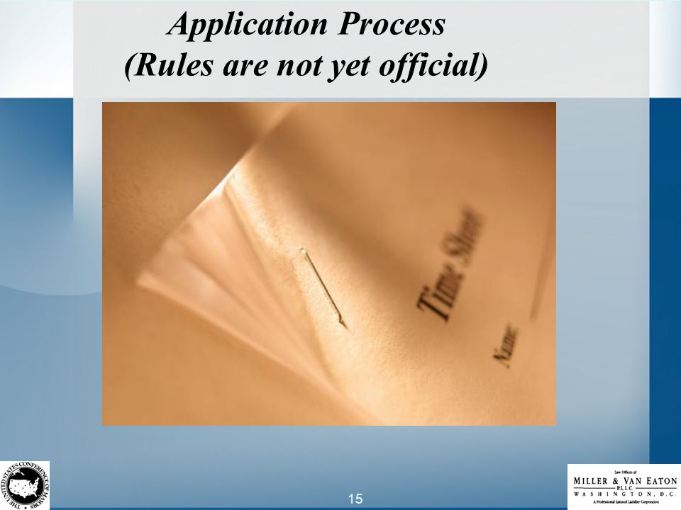 15 Application Process (Rules are not yet official)