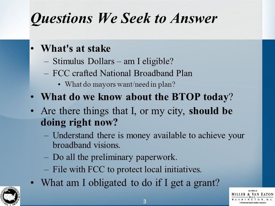 3 Questions We Seek to Answer What s at stake –Stimulus Dollars – am I eligible.