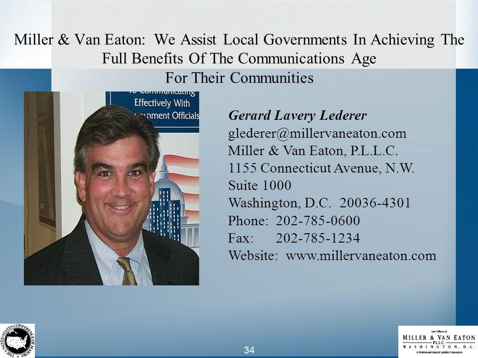 34 Gerard Lavery Lederer glederer@millervaneaton.com Miller & Van Eaton, P.L.L.C. 1155 Connecticut Avenue, N.W. Suite 1000 Washington, D.C. 20036-4301