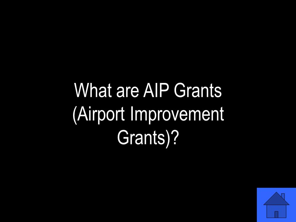These grants can be used for the purposes of airport planning, airport development, or noise compatibility projects.
