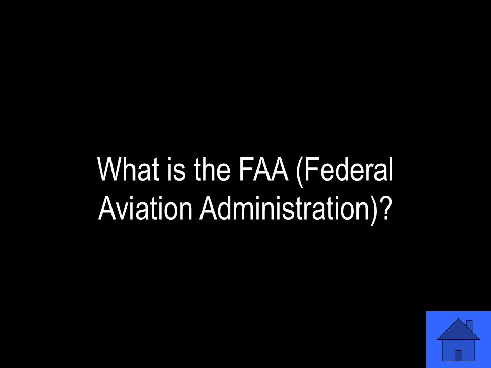 The Federal Agency responsible for the oversight of all airport related regulations