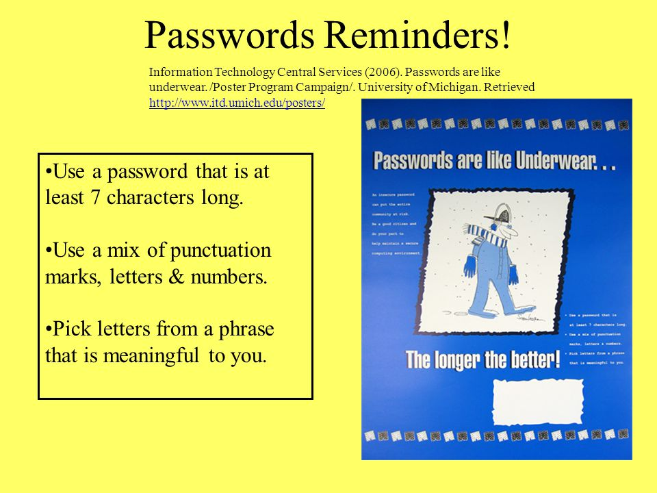 Passwords Reminders! Don't share your password with a support person. Don't share your password with a family member. Don't share your password with a