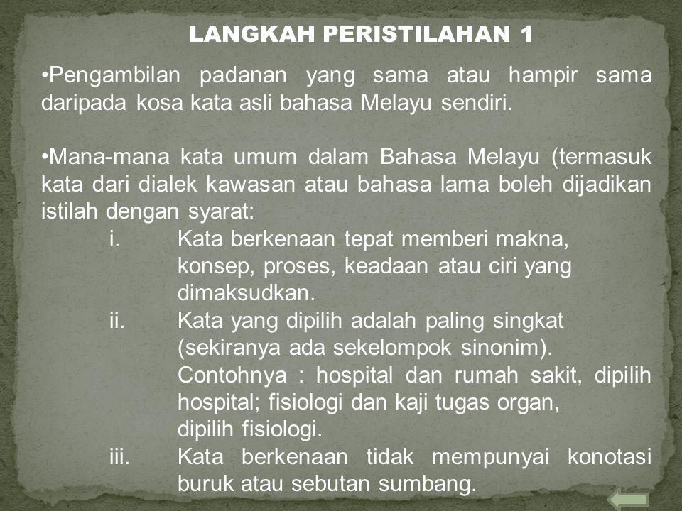 Pengambilan padanan yang sama atau hampir sama daripada kosa kata asli bahasa Melayu sendiri. Mana-mana kata umum dalam Bahasa Melayu (termasuk kata d
