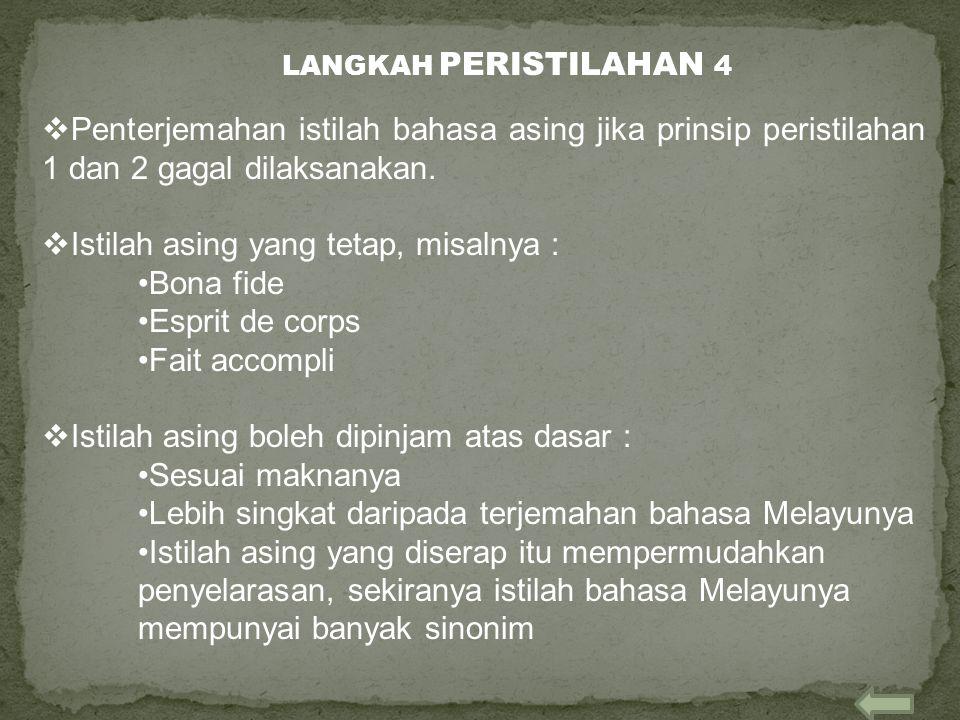  Penterjemahan istilah bahasa asing jika prinsip peristilahan 1 dan 2 gagal dilaksanakan.