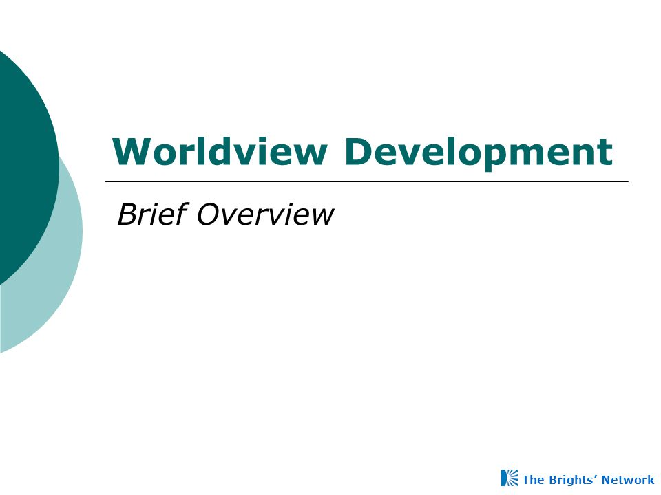Worldview Development The Brights' Network Brief Overview