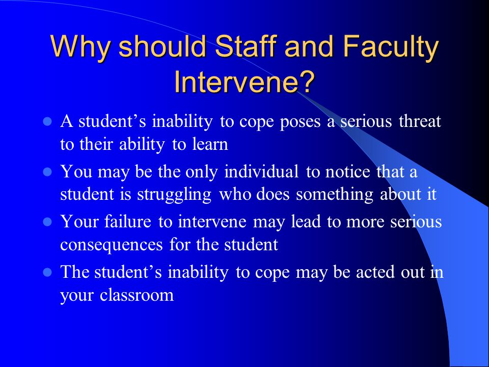 Why should Staff and Faculty Intervene.