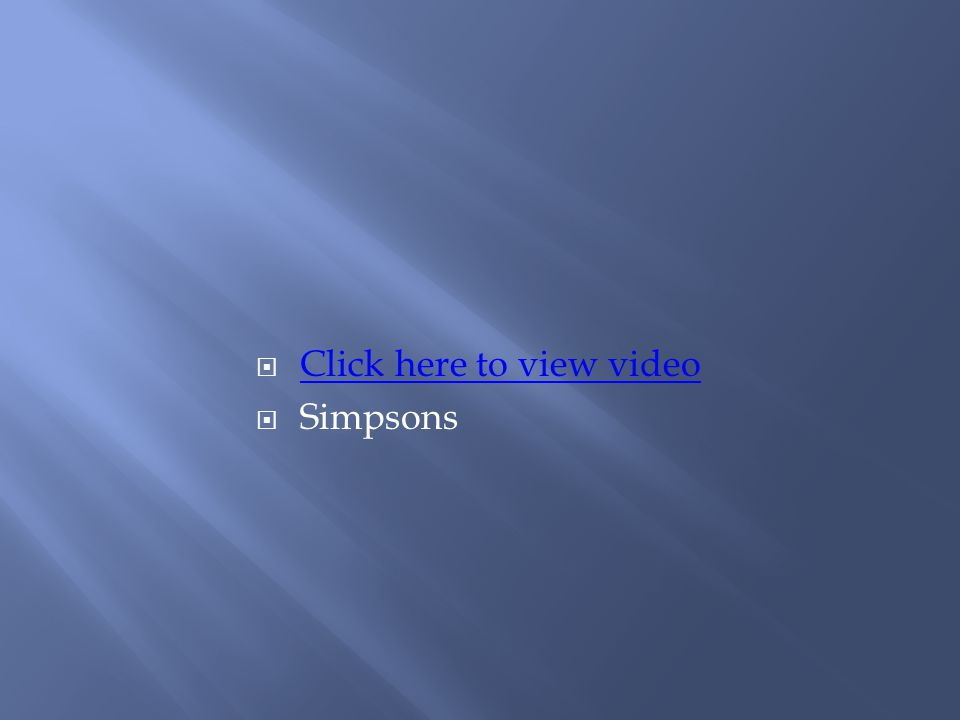  Click here to view video Click here to view video  Simpsons