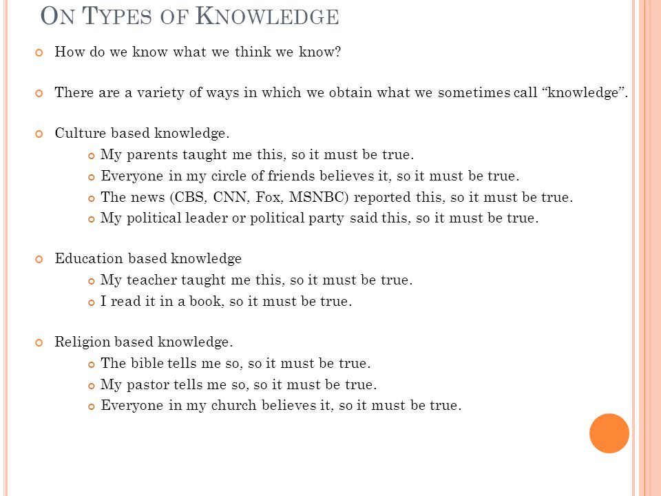 O N T YPES OF K NOWLEDGE How do we know what we think we know.