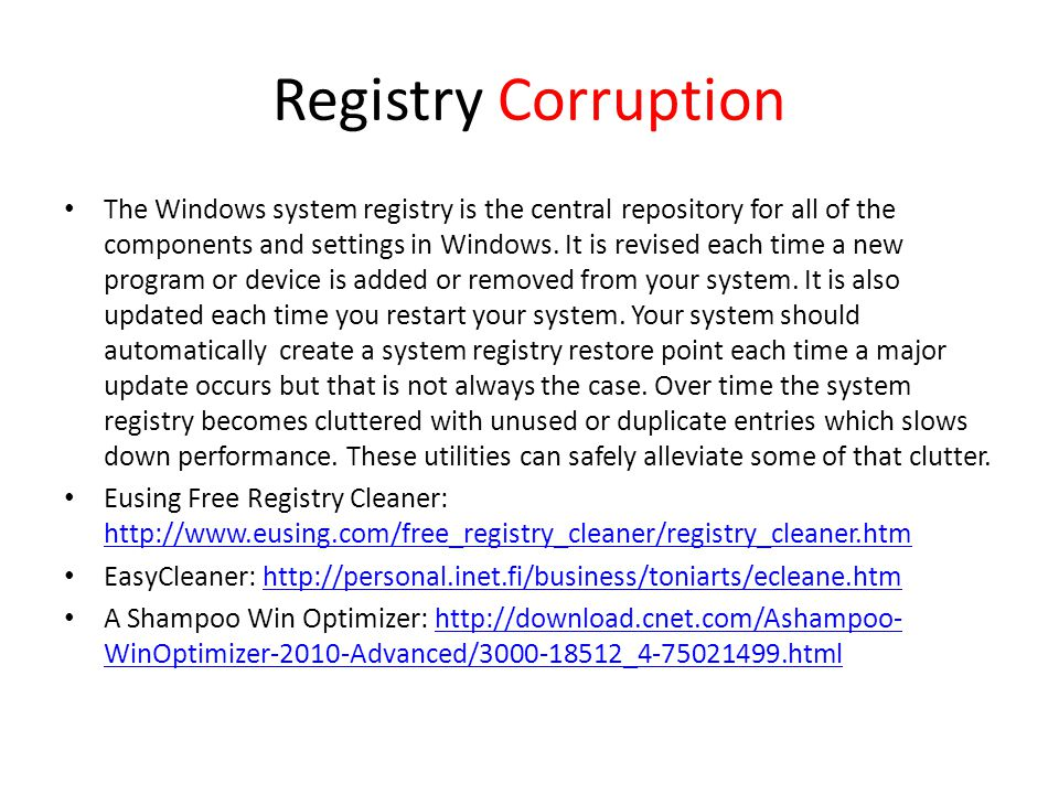 Registry Corruption The Windows system registry is the central repository for all of the components and settings in Windows.