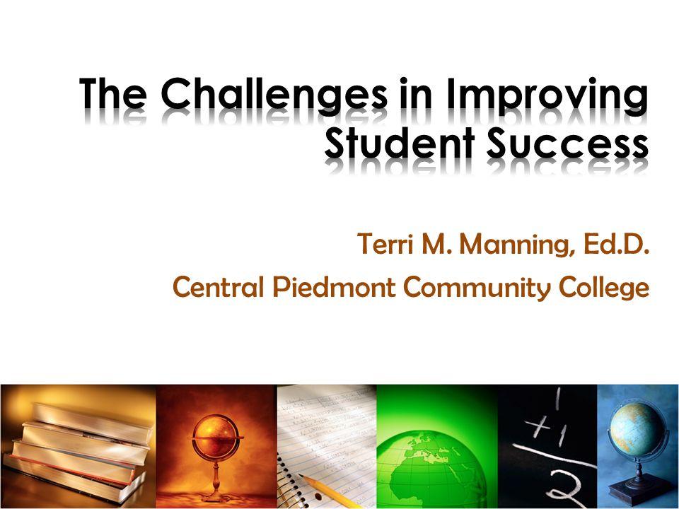 Terri M. Manning, Ed.D. Central Piedmont Community College