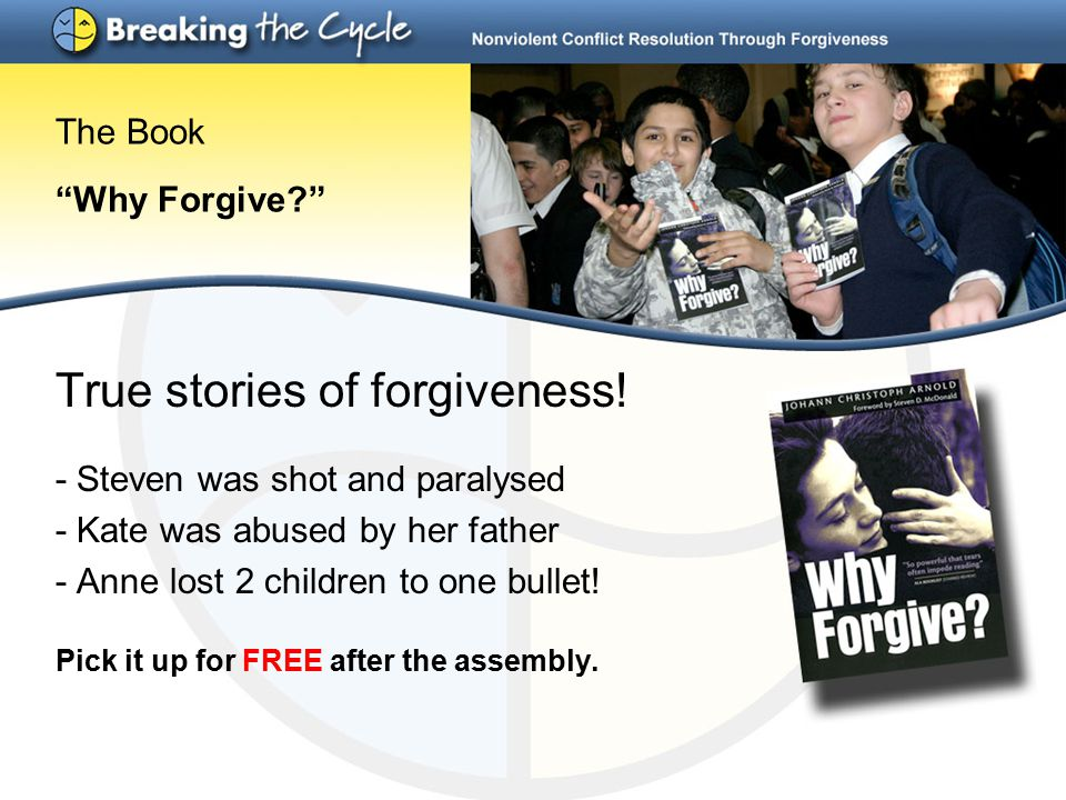 The Book Why Forgive True stories of forgiveness.