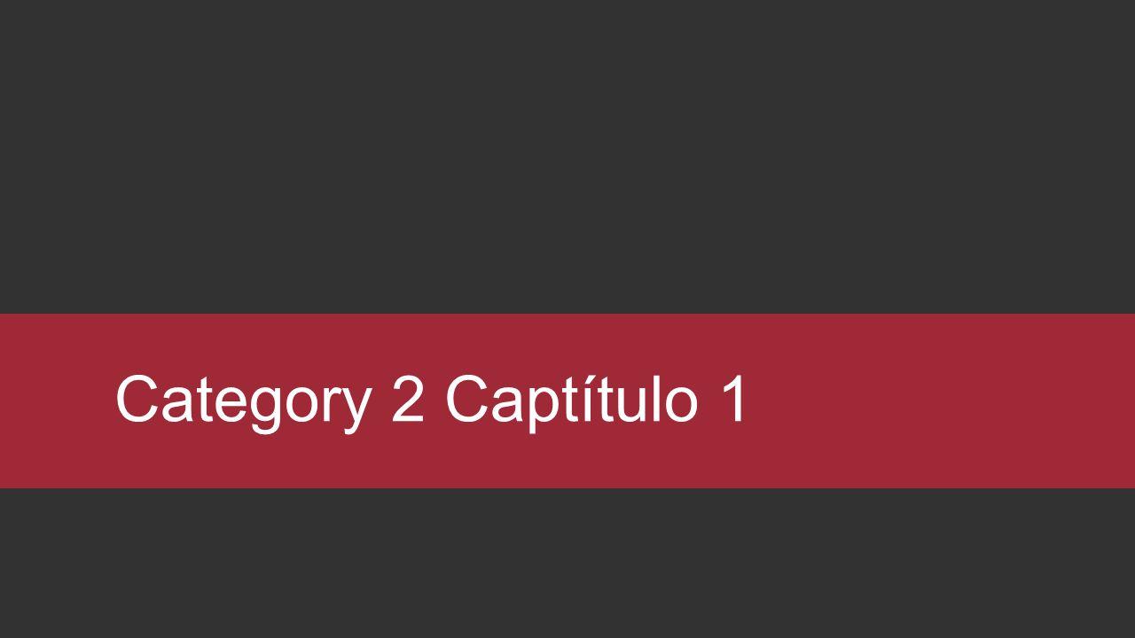 Category 2 Captítulo 1