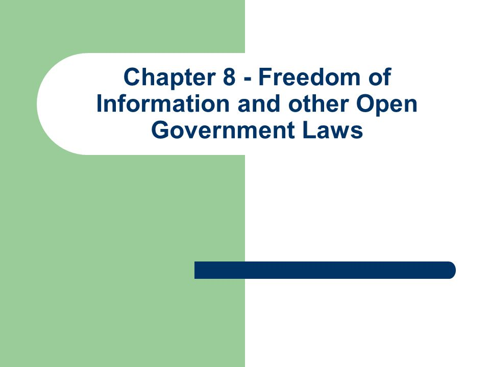 Freedom of Information What is the policy behind FOIA.
