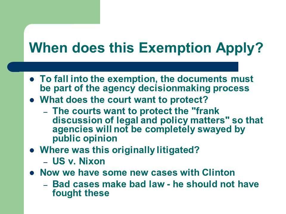 When does this Exemption Apply? To fall into the exemption, the documents must be part of the agency decisionmaking process What does the court want t