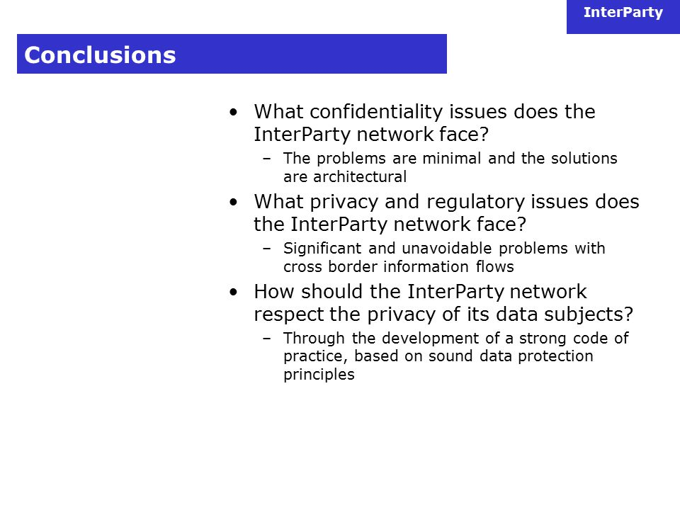 InterParty Conclusions What confidentiality issues does the InterParty network face.