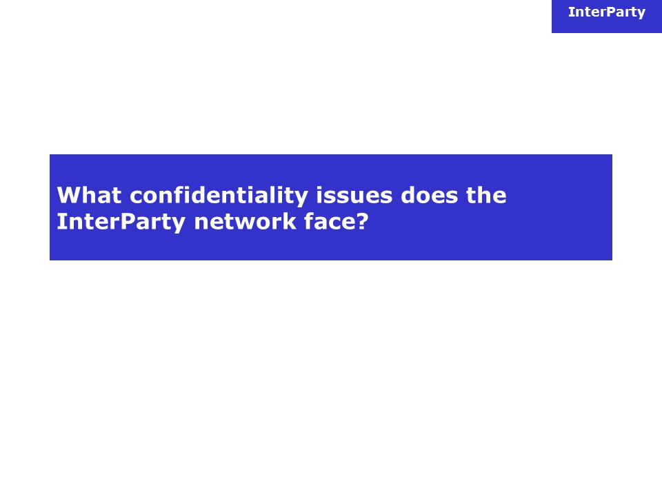 InterParty What confidentiality issues does the InterParty network face
